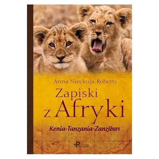 Zapiski z Afryki. Kenia - Tanzania - Zanzibar